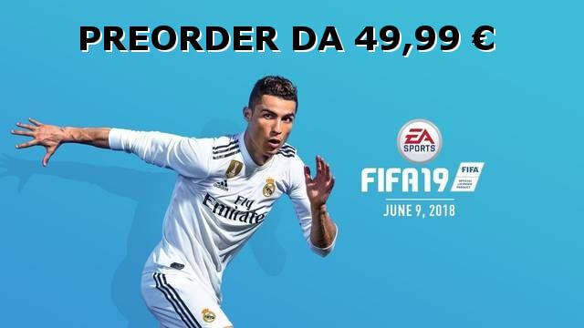 Preorder di FIFA 19 in offerta da 49 euro su Amazon