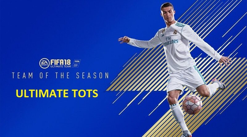 Ultimate Team of the Season (TOTS) in FIFA FUT 18