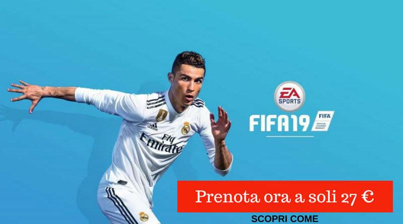Prenota FIFA 19 su Amazon a soli 27 euro, ecco come fare