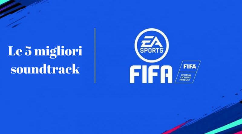 Le 5 migliori soundtrack di tutti i tempi di EA Sports FIFA