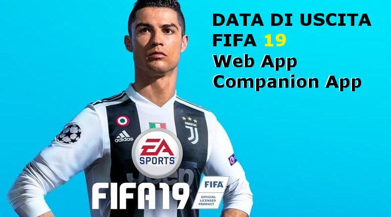 FIFA 19 Web App e Companion App, la data di uscita e le novità