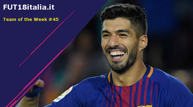 Luis Suarez 96 è il protagonista del Team of the Week 45