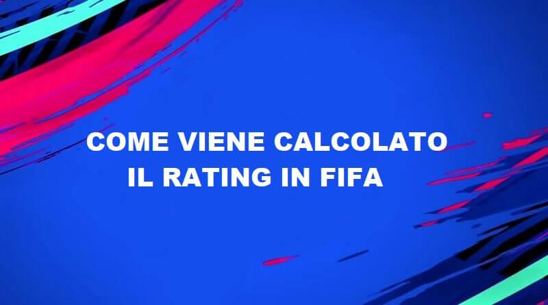 Come viene calcolato il rating (overall) e le valutazioni dei giocatori in FIFA