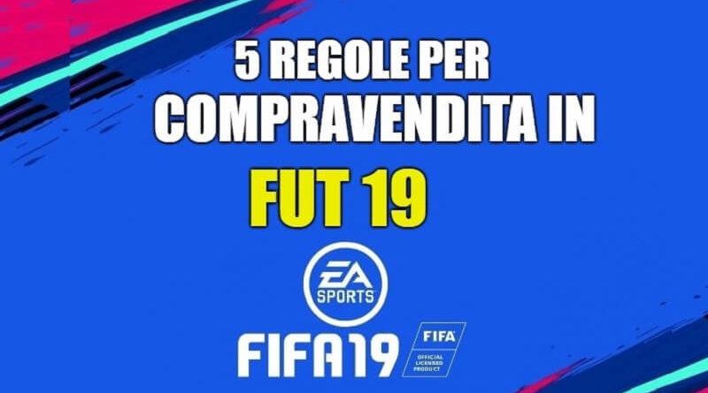 5 regole per la compravendita in FIFA FUT 19