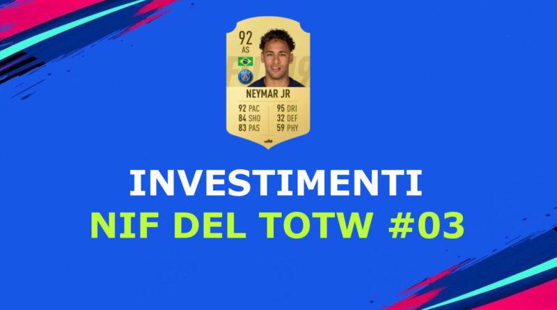 Investimenti sulle carte NIF dei giocatori presenti nel TOTW 03 in FIFA 19