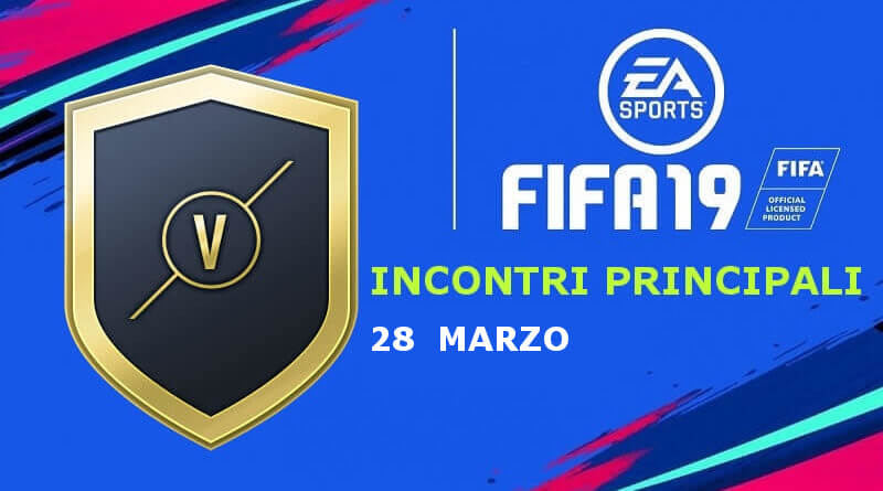 FIFA 19 - SCR incontri principali del 28 marzo