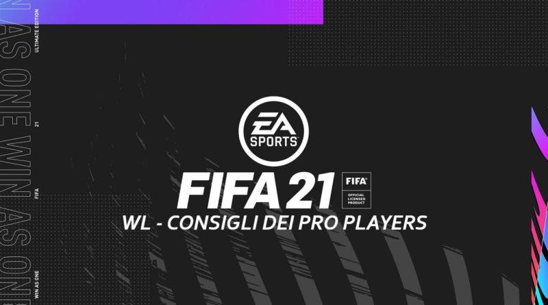 FIFA 21: quando giocare la WL, consigli dei PRO Players