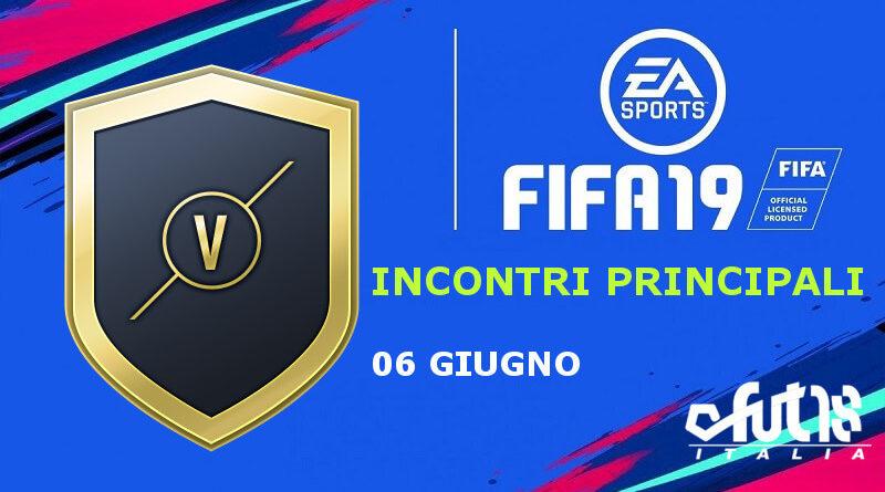 Incontri principali del 6 giugno - FIFA 19