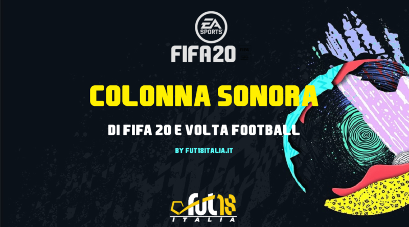 Colonna sonora di FIFA 20 e Volta Football