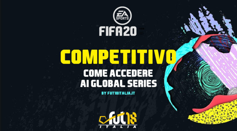 FIFA 20: come accedere al FUT Champions competitivo, i Global Series