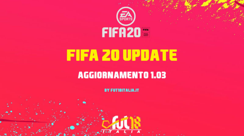 FIFA 20: patch 1.03, primo update