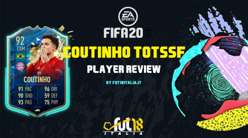 FIFA 20: Coutinho TOTSSF review