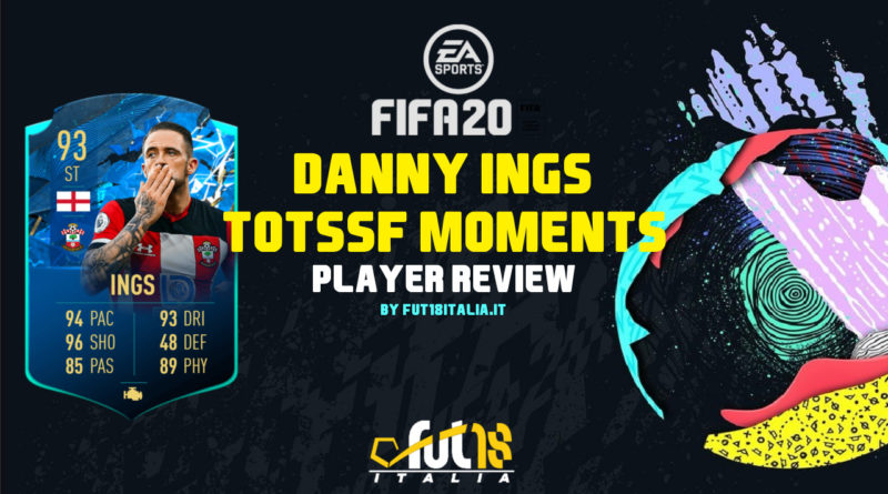 FIFA 20: Danny Ings TOTSSF moments player review