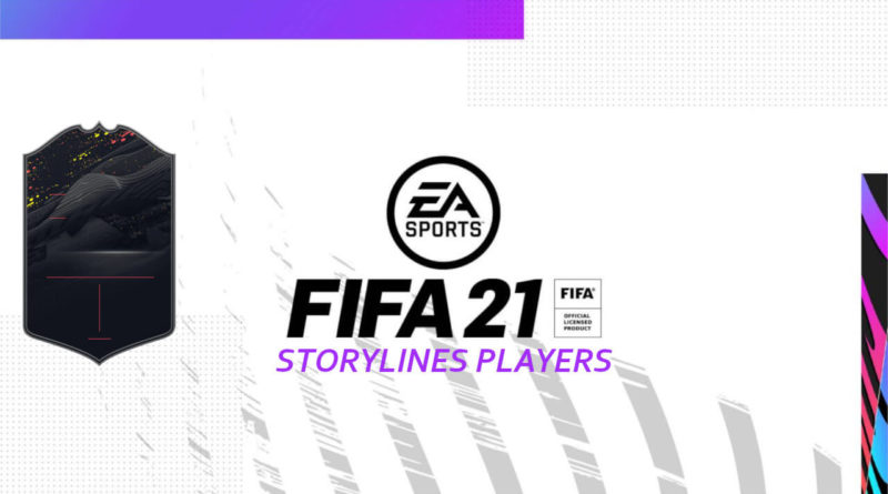 FIFA 21: Storylines players
