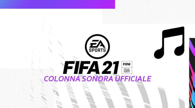 FIFA 21: colonna sonora ufficiale