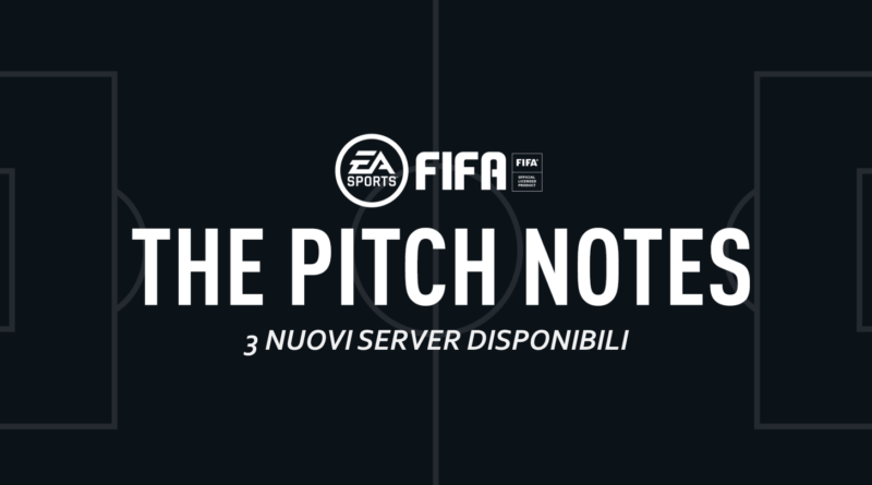 FIFA pitch notes: 3 nuovi server attivi da settembre 2020