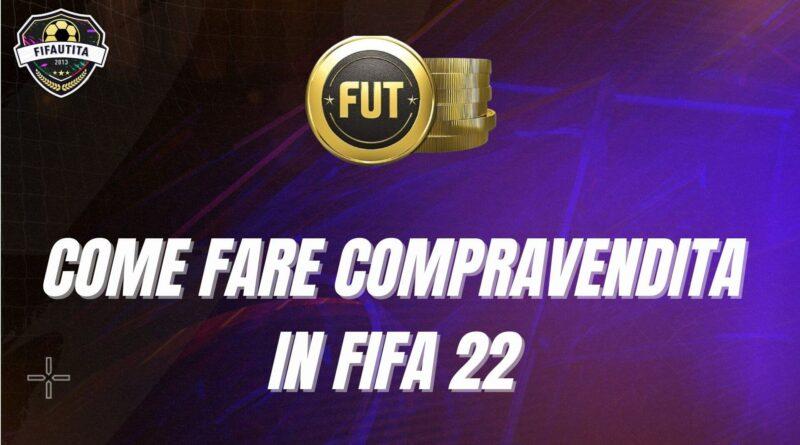 Compravendita in FIFA 22: come guadagnare crediti