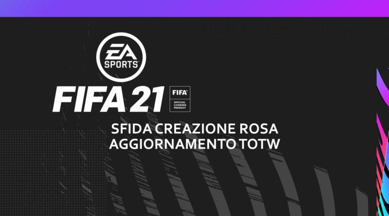 FIFA 21: sfida creazione rosa aggiornamento TOTW garantito
