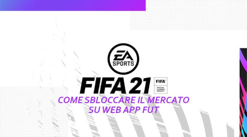 FIFA 21: come sbloccare il mercato su Web App