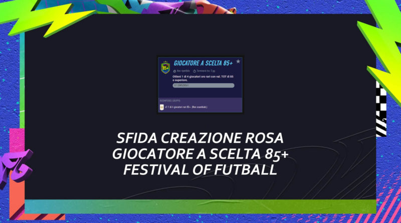FIFA 21: SBC giocatore a scelta 85+ Festival of FUTball