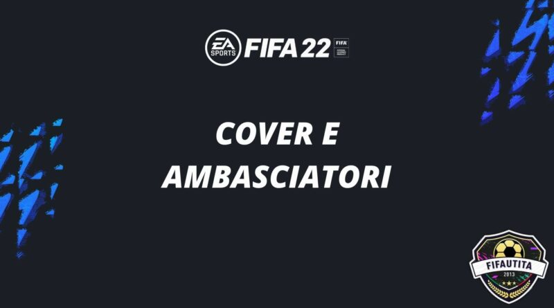 FIFA 22: cover e ambasciatori