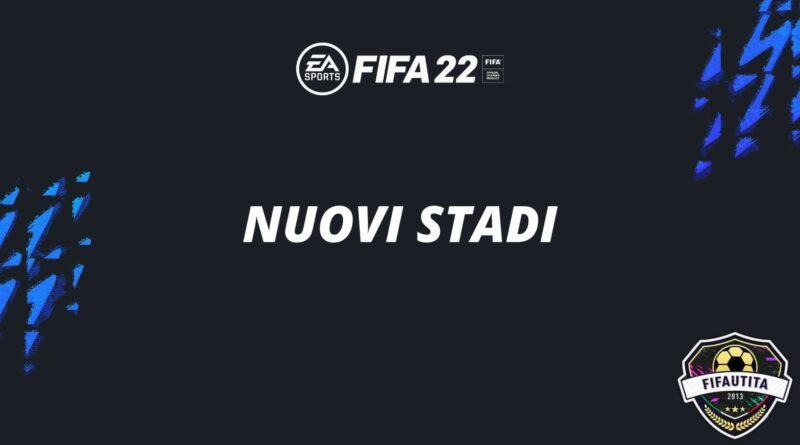 Nuovi stadi in FIFA 22