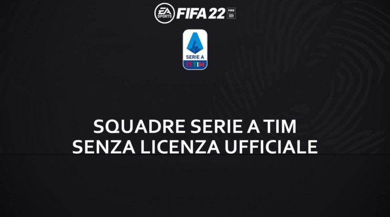 FIFA 22: squadre Serie A Tim senza licenza ufficiale