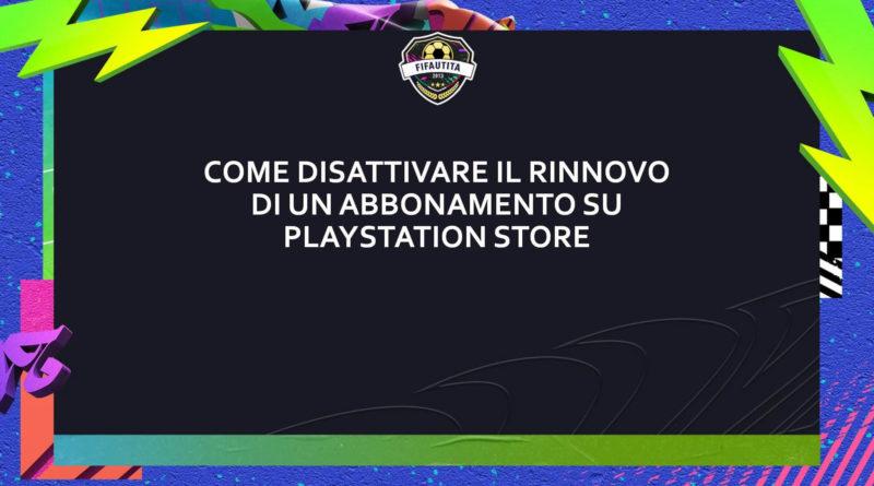 Come disattivare il rinnovo automatico di un abbonamento su PlayStation Store