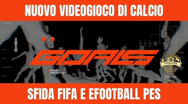 Nuovo videogioco di calcio Goals sfida FIFA e PES