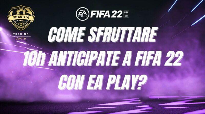 Come sfruttare le 10h di accesso anticipato a FIFA 22 con EA Play
