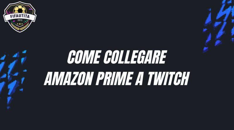 Come fare il collegamento di Twitch ad Amazon Prime