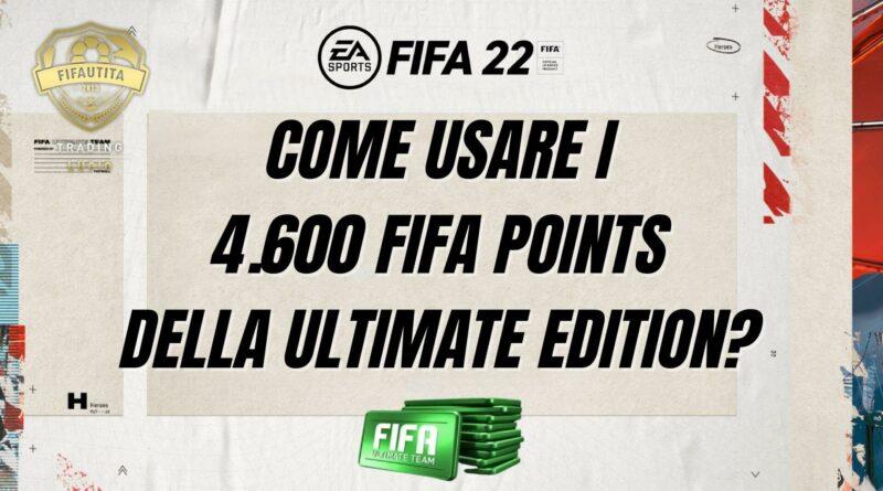 Come uare i 4.600 FIFA Points della Ultimate Edition