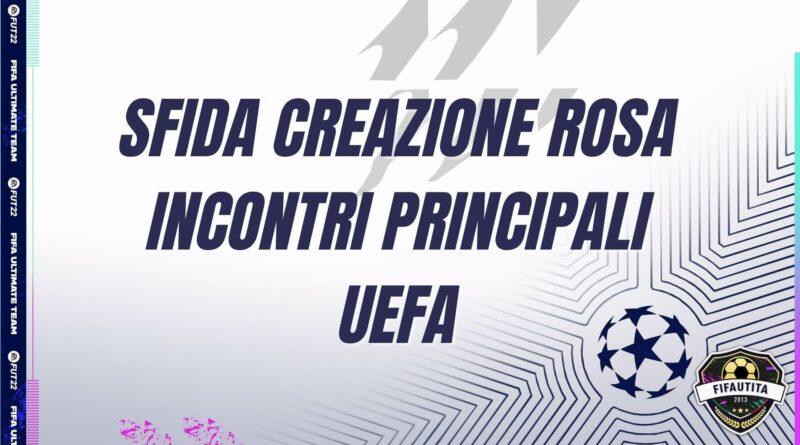 FIFA 22: sfide creazione rosa incontri principali UEFA