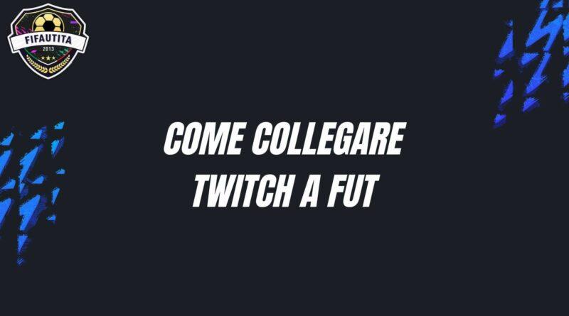 Come collegare Twitch a FUT